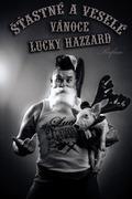 Šťastné a veselé Vánoce přejí Lucky Hazzard