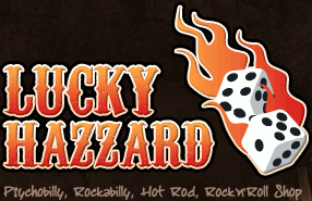 Lucky Hazzard rockabilly, psychobilly, rock´n´roll shop